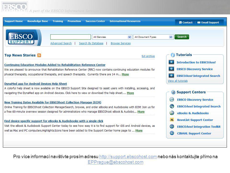 Pro více informací navštivte prosím adresu http://support.ebscohost.com nebo nás kontaktujte přímo na EPPrague@ebscohost.comhttp://support.ebscohost.com EPPrague@ebscohost.com