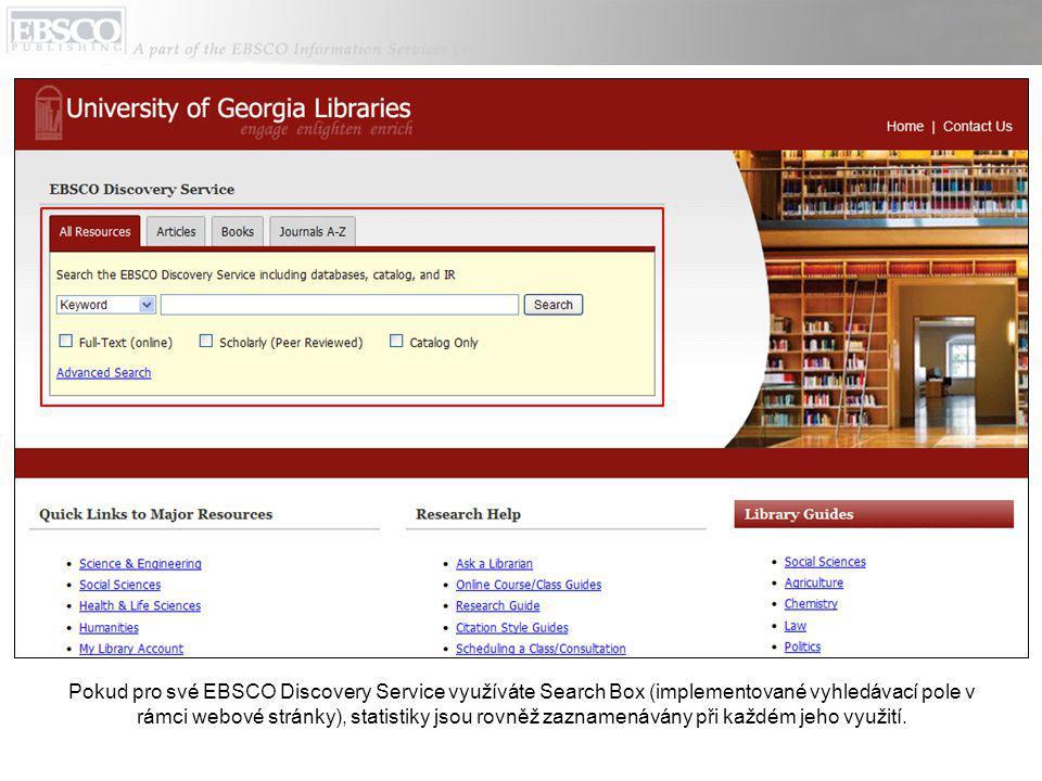 Pokud pro své EBSCO Discovery Service využíváte Search Box (implementované vyhledávací pole v rámci webové stránky), statistiky jsou rovněž zaznamenávány při každém jeho využití.