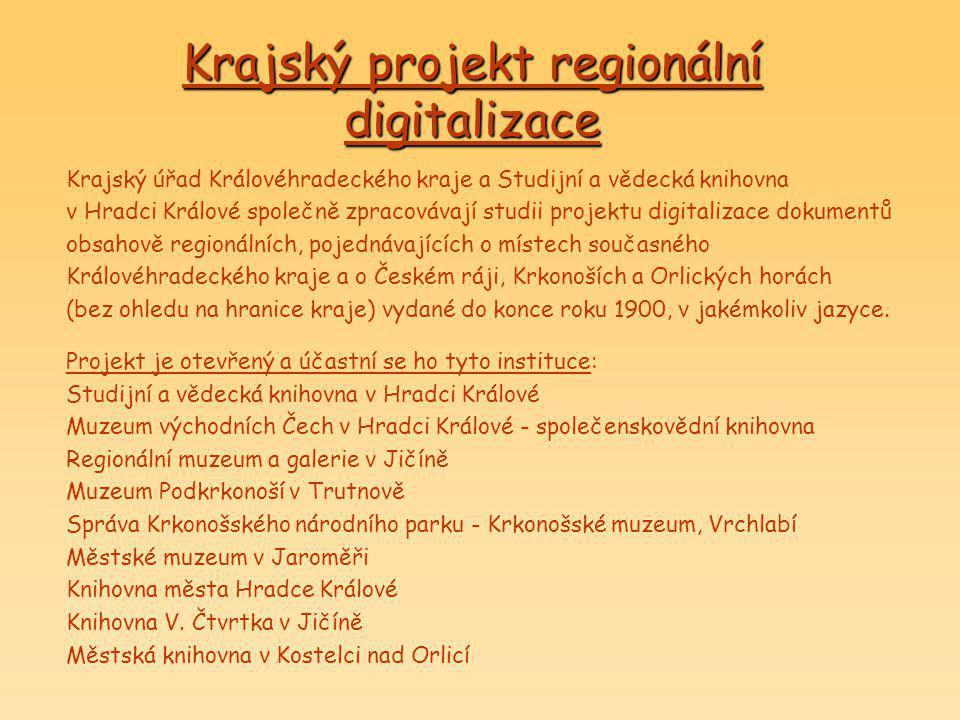 Krajský projekt regionální digitalizace Krajský úřad Královéhradeckého kraje a Studijní a vědecká knihovna v Hradci Králové společně zpracovávají stud