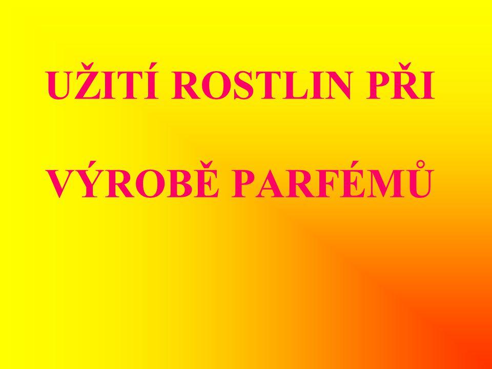 DEFINICE PARFÉMU •Parfémy jsou vonné přípravky s nejvyšším obsahem vonných složek (od 10 % do 20%) v koncentrovanám lihu.
