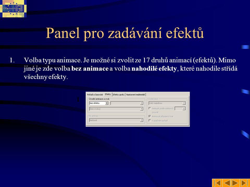 Panel pro zadávání efektů 1.Volba typu animace. Je možné si zvolit ze 17 druhů animací (efektů). Mimo jiné je zde volba bez animace a volba nahodilé e