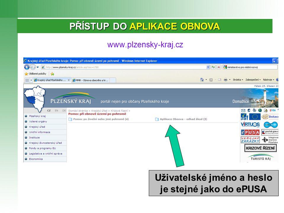 PŘÍSTUP DO APLIKACE OBNOVA www.plzensky-kraj.cz Uživatelské jméno a heslo je stejné jako do ePUSA