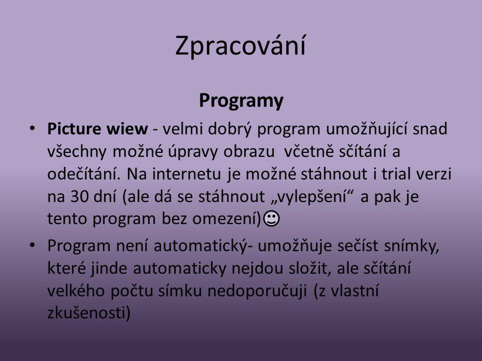 Zpracování Programy • Picture wiew - velmi dobrý program umožňující snad všechny možné úpravy obrazu včetně sčítání a odečítání.