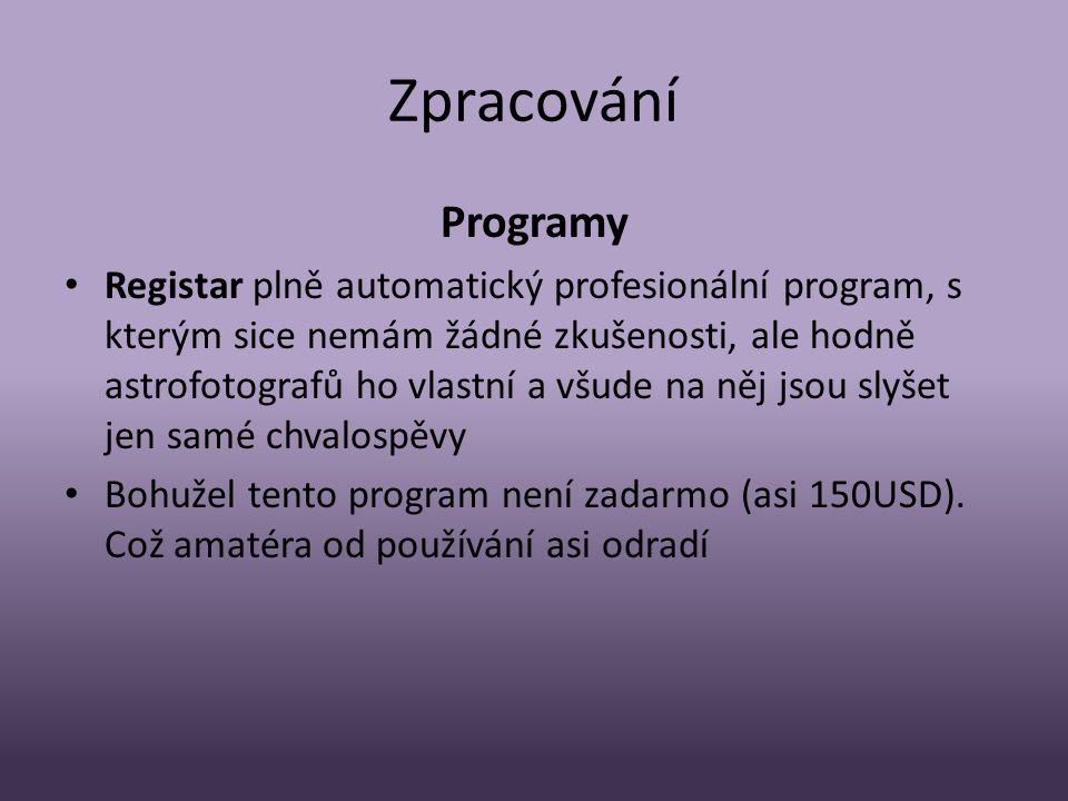 Zpracování Programy • Registar plně automatický profesionální program, s kterým sice nemám žádné zkušenosti, ale hodně astrofotografů ho vlastní a všu