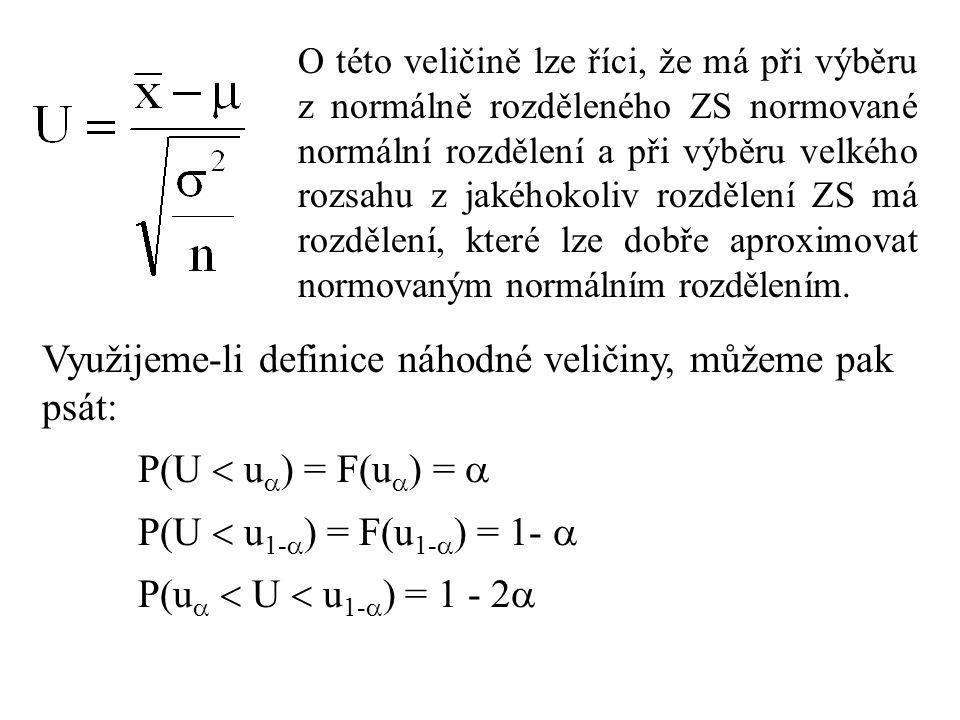 O této veličině lze říci, že má při výběru z normálně rozděleného ZS normované normální rozdělení a při výběru velkého rozsahu z jakéhokoliv rozdělení