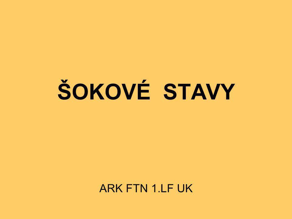 ŠOKOVÉ STAVY ARK FTN 1.LF UK