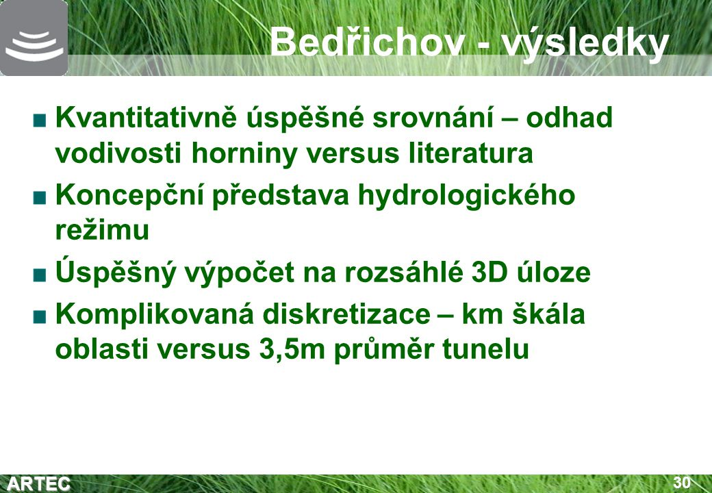 ARTEC 30 Bedřichov - výsledky Kvantitativně úspěšné srovnání – odhad vodivosti horniny versus literatura Koncepční představa hydrologického režimu Úsp