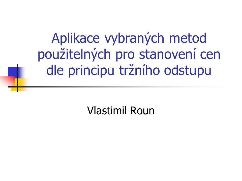 Aplikace vybraných metod použitelných pro stanovení cen dle principu tržního odstupu Vlastimil Roun