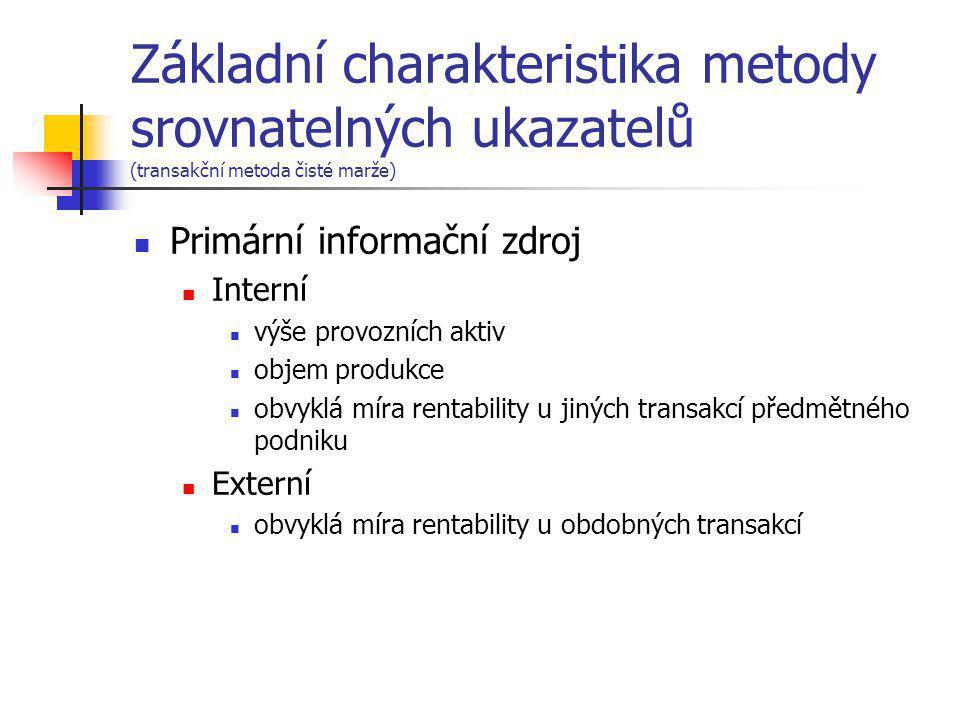 Základní charakteristika metody srovnatelných ukazatelů (transakční metoda čisté marže)  Primární informační zdroj  Interní  výše provozních aktiv