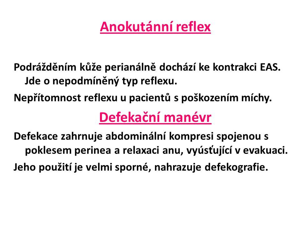 Anokutánní reflex Podrážděním kůže perianálně dochází ke kontrakci EAS.