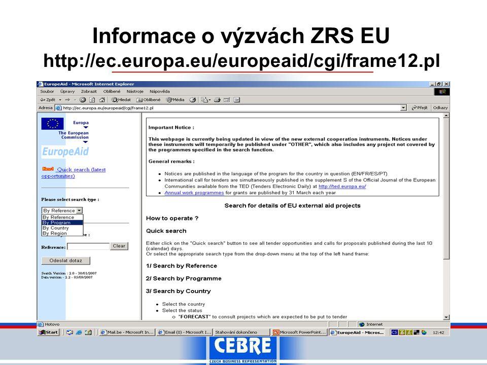Informace o výzvách ZRS EU http://ec.europa.eu/europeaid/cgi/frame12.pl