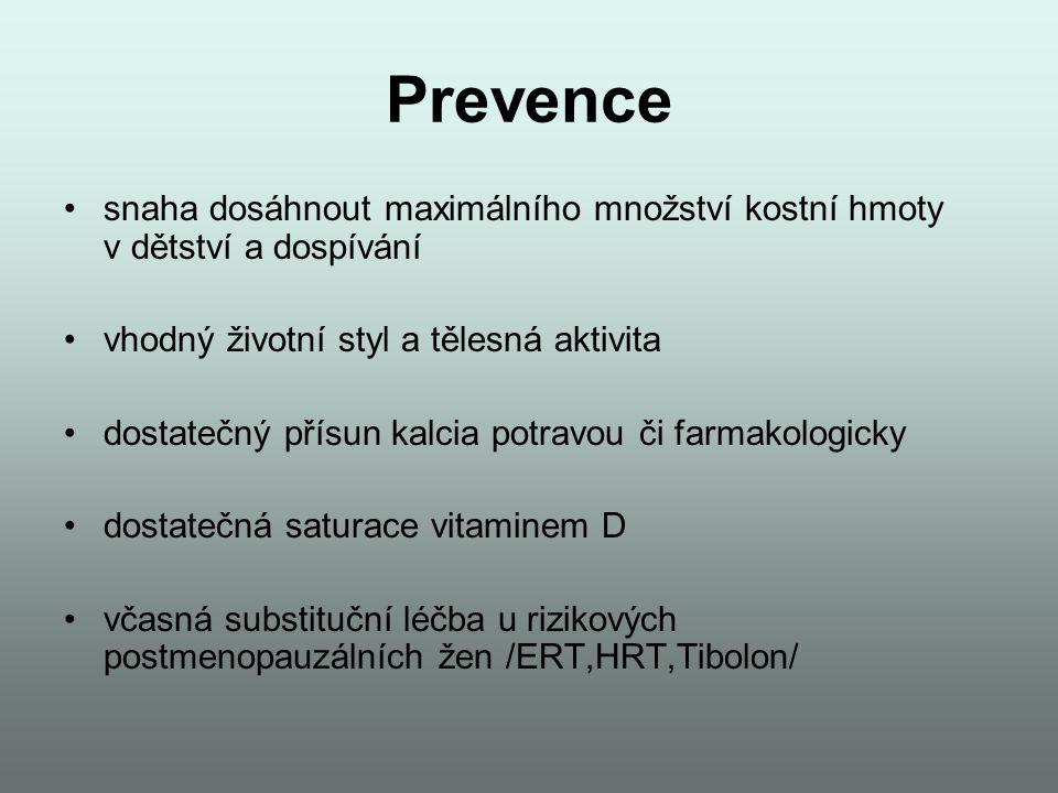 Prevence •snaha dosáhnout maximálního množství kostní hmoty v dětství a dospívání •vhodný životní styl a tělesná aktivita •dostatečný přísun kalcia po