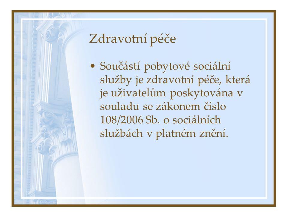 Zdravotní péče •Součástí pobytové sociální služby je zdravotní péče, která je uživatelům poskytována v souladu se zákonem číslo 108/2006 Sb. o sociáln
