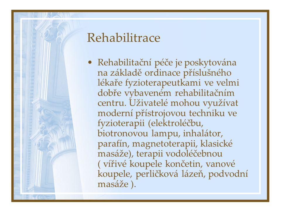 Rehabilitrace •Rehabilitační péče je poskytována na základě ordinace příslušného lékaře fyzioterapeutkami ve velmi dobře vybaveném rehabilitačním cent