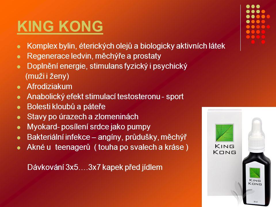 KING KONG  Komplex bylin, éterických olejů a biologicky aktivních látek  Regenerace ledvin, měchýře a prostaty  Doplnění energie, stimulans fyzický