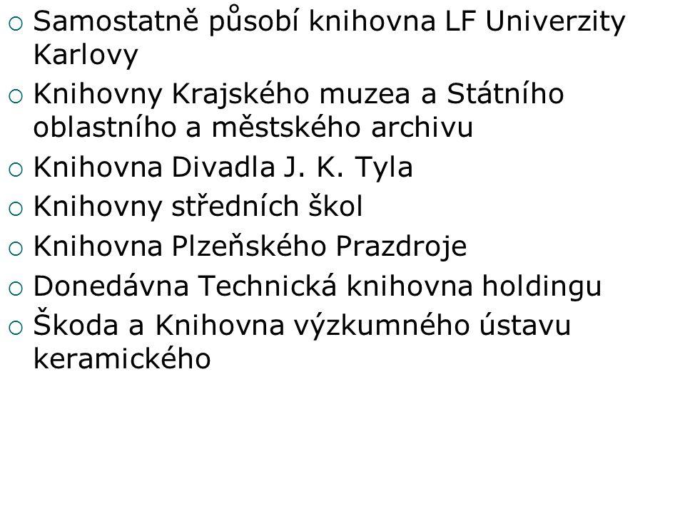  Samostatně působí knihovna LF Univerzity Karlovy  Knihovny Krajského muzea a Státního oblastního a městského archivu  Knihovna Divadla J.