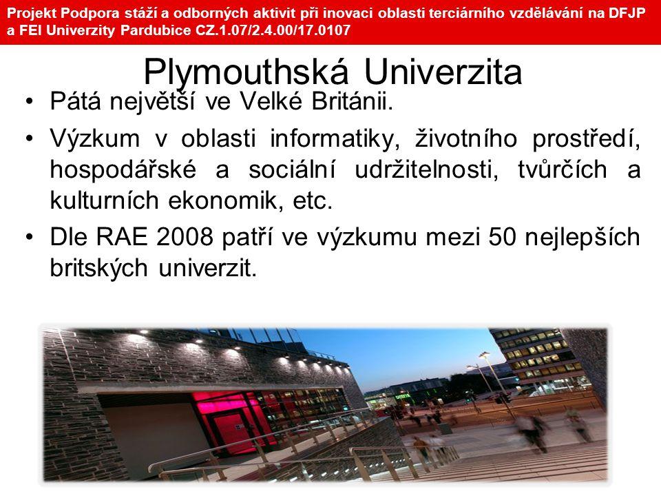 Plymouthská Univerzita •Pátá největší ve Velké Británii. •Výzkum v oblasti informatiky, životního prostředí, hospodářské a sociální udržitelnosti, tvů