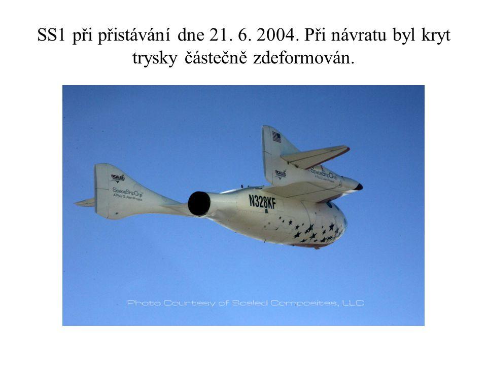 SS1 při přistávání dne 21. 6. 2004. Při návratu byl kryt trysky částečně zdeformován.