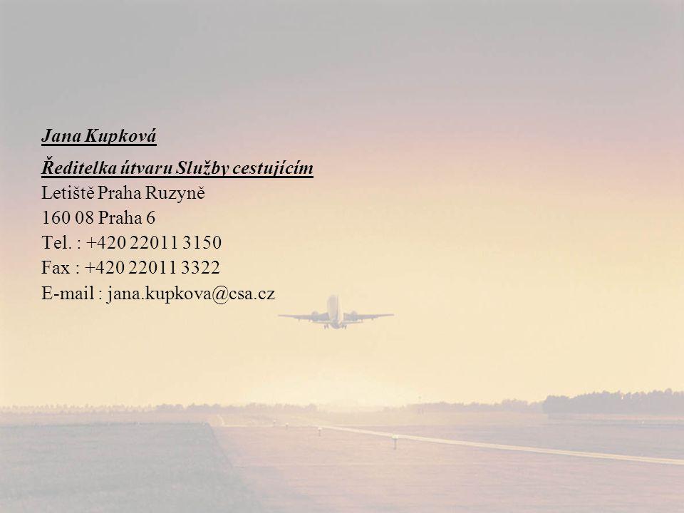 Ředitelka útvaru Služby cestujícím Letiště Praha Ruzyně 160 08 Praha 6 Tel.