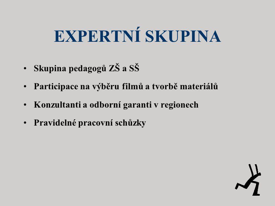 EXPERTNÍ SKUPINA •Skupina pedagogů ZŠ a SŠ •Participace na výběru filmů a tvorbě materiálů •Konzultanti a odborní garanti v regionech •Pravidelné pracovní schůzky