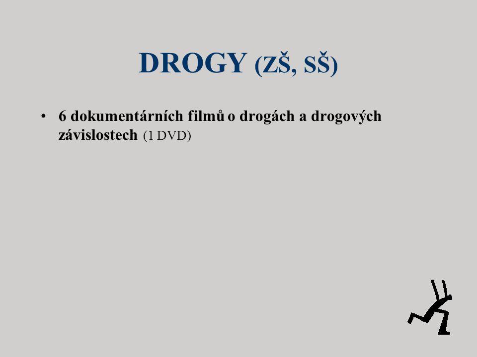 DROGY (ZŠ, SŠ) •6 dokumentárních filmů o drogách a drogových závislostech (1 DVD)