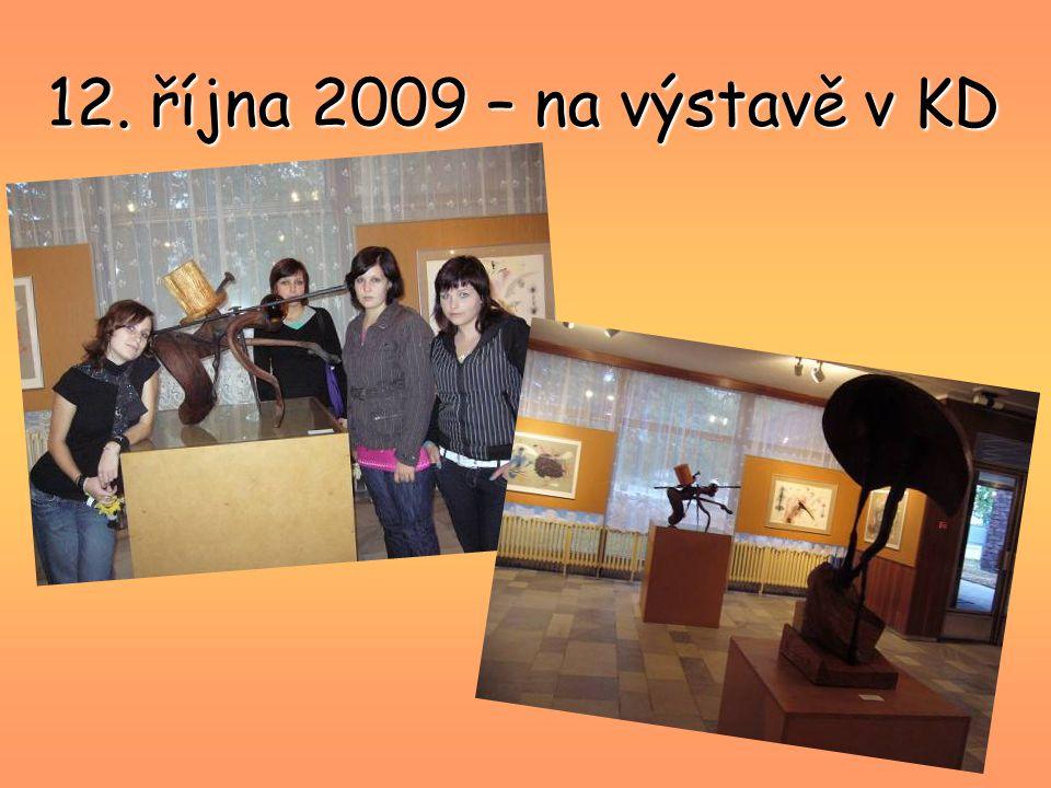12. října 2009 – na výstavě v KD