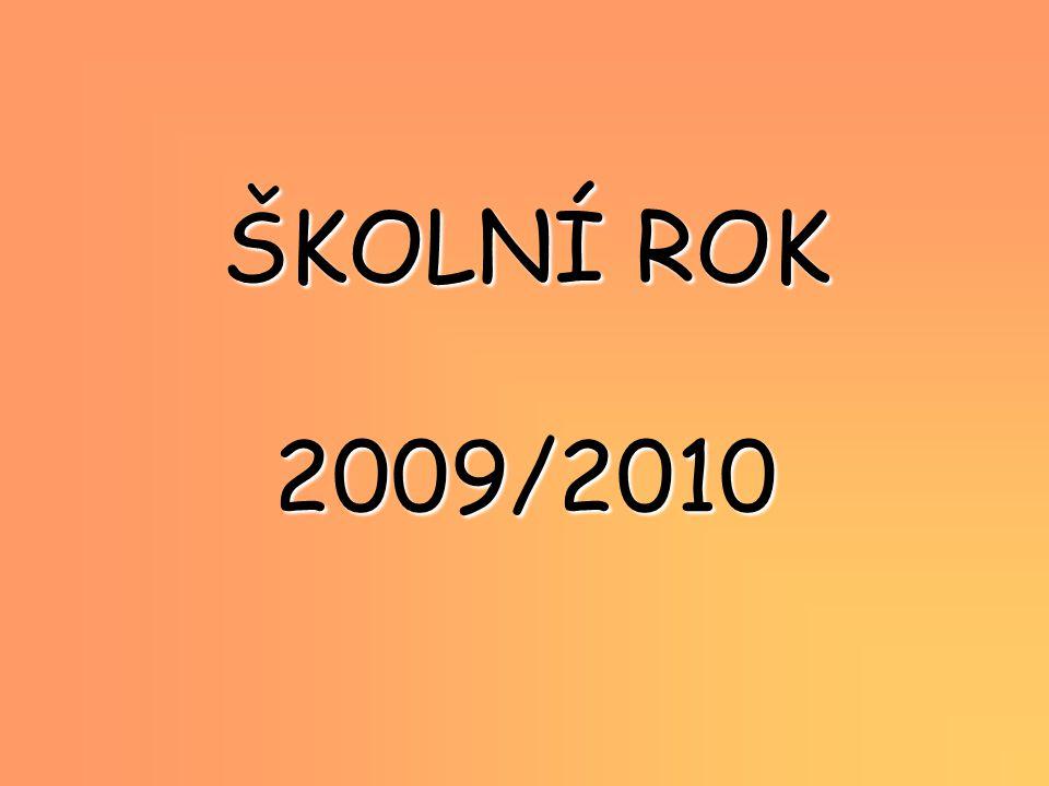 ŠKOLNÍ ROK 2009/2010