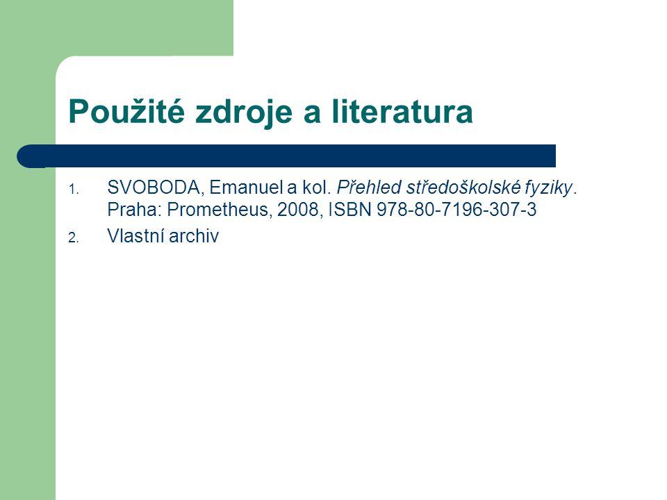 Použité zdroje a literatura 1. SVOBODA, Emanuel a kol.