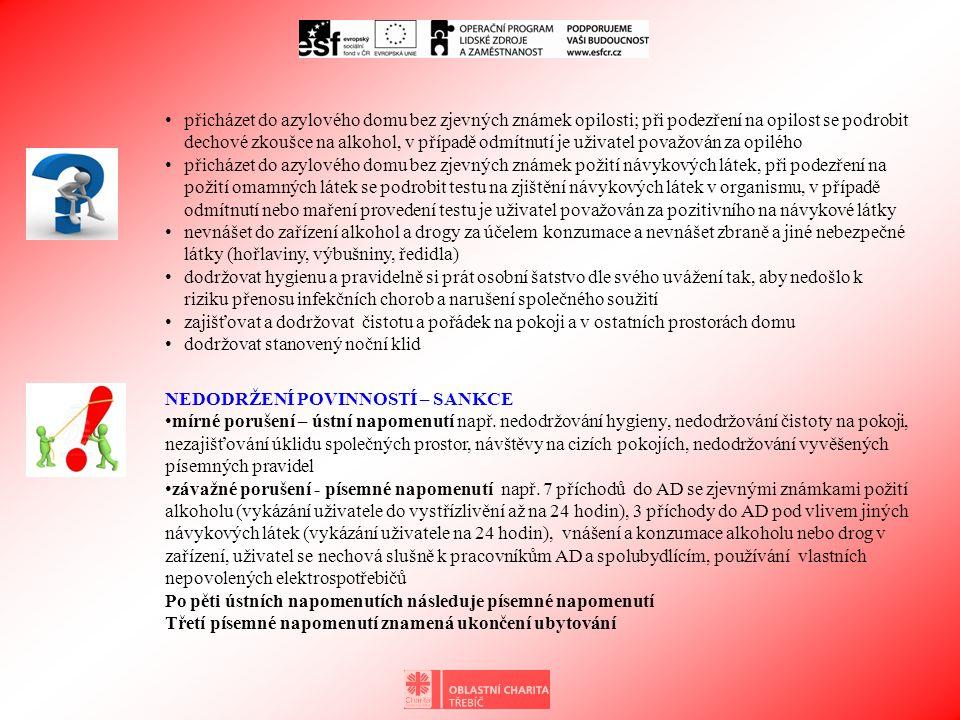 • přicházet do azylového domu bez zjevných známek opilosti; při podezření na opilost se podrobit dechové zkoušce na alkohol, v případě odmítnutí je už