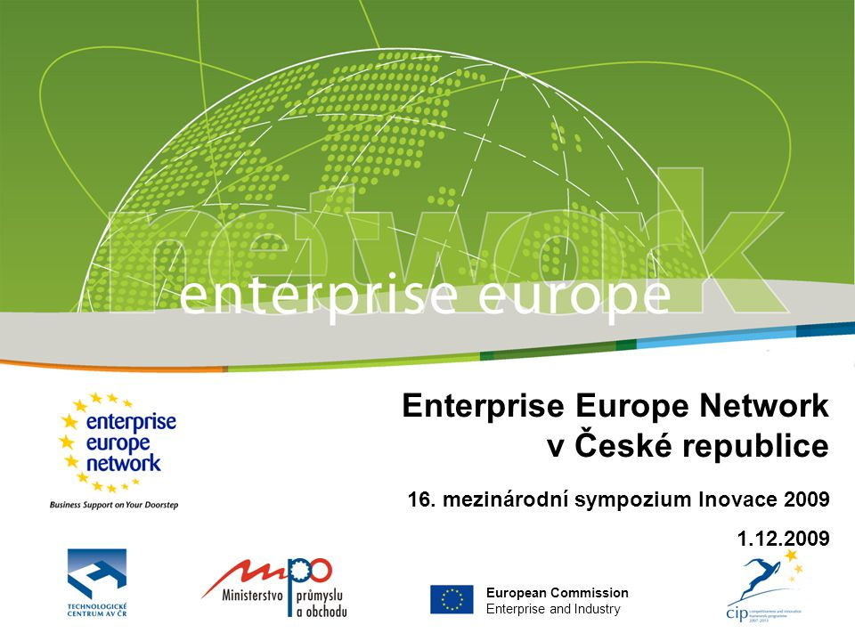 European Commission Enterprise and Industry Enterprise Europe Network v České republice 16.