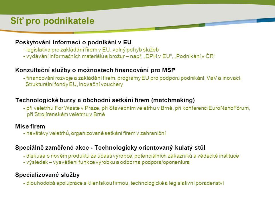 Síť pro podnikatele Poskytování informací o podnikání v EU - legislativa pro zakládání firem v EU, volný pohyb služeb - vydávání informačních materiálů a brožur – např.