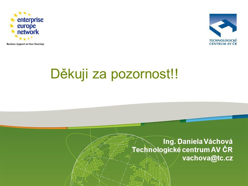 Ing. Daniela Váchová Technologické centrum AV ČR vachova@tc.cz Děkuji za pozornost!!