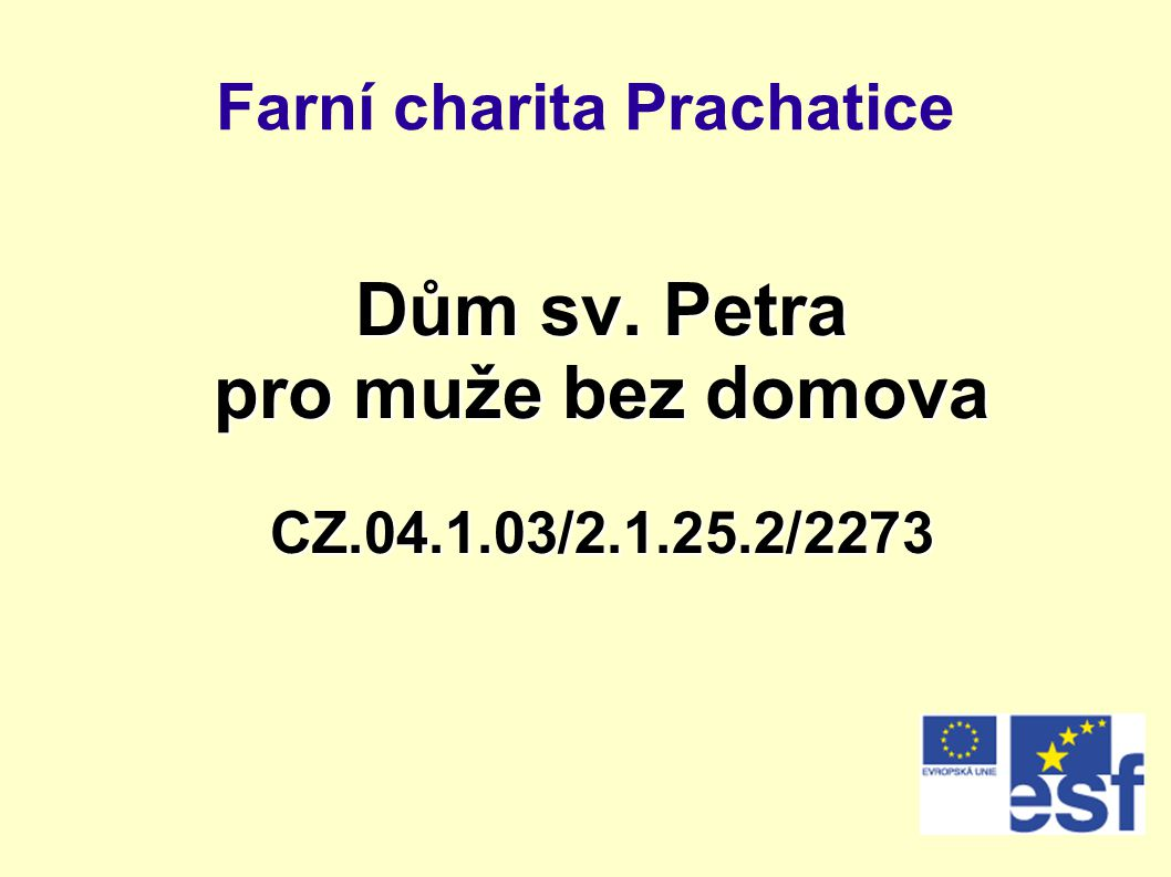 Farní charita Prachatice Dům sv. Petra pro muže bez domova CZ.04.1.03/2.1.25.2/2273