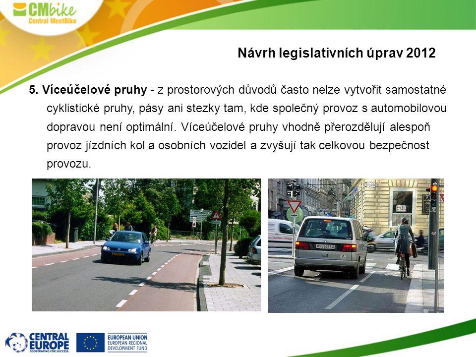 5. Víceúčelové pruhy - z prostorových důvodů často nelze vytvořit samostatné cyklistické pruhy, pásy ani stezky tam, kde společný provoz s automobilov
