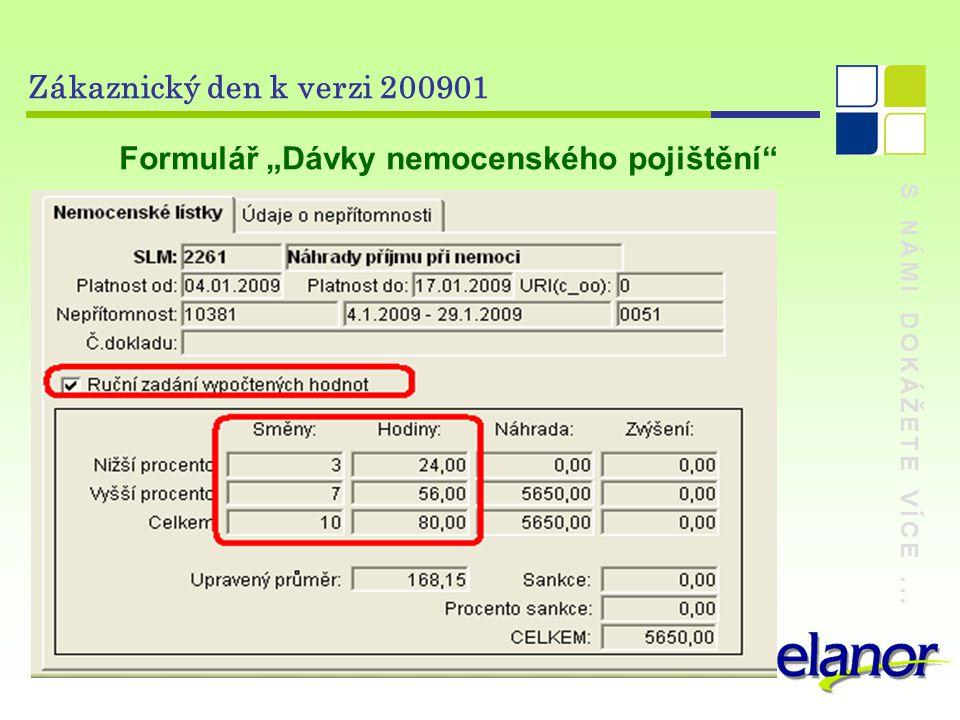 """S NÁMI DOKÁŽETE VÍCE... Zákaznický den k verzi 200901 Formulář """"Dávky nemocenského pojištění"""