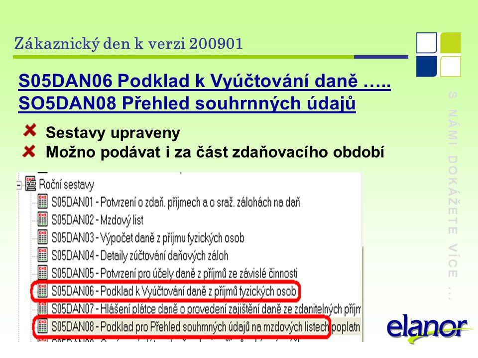 S NÁMI DOKÁŽETE VÍCE...Zákaznický den k verzi 200901 S05DAN06 Podklad k Vyúčtování daně …..