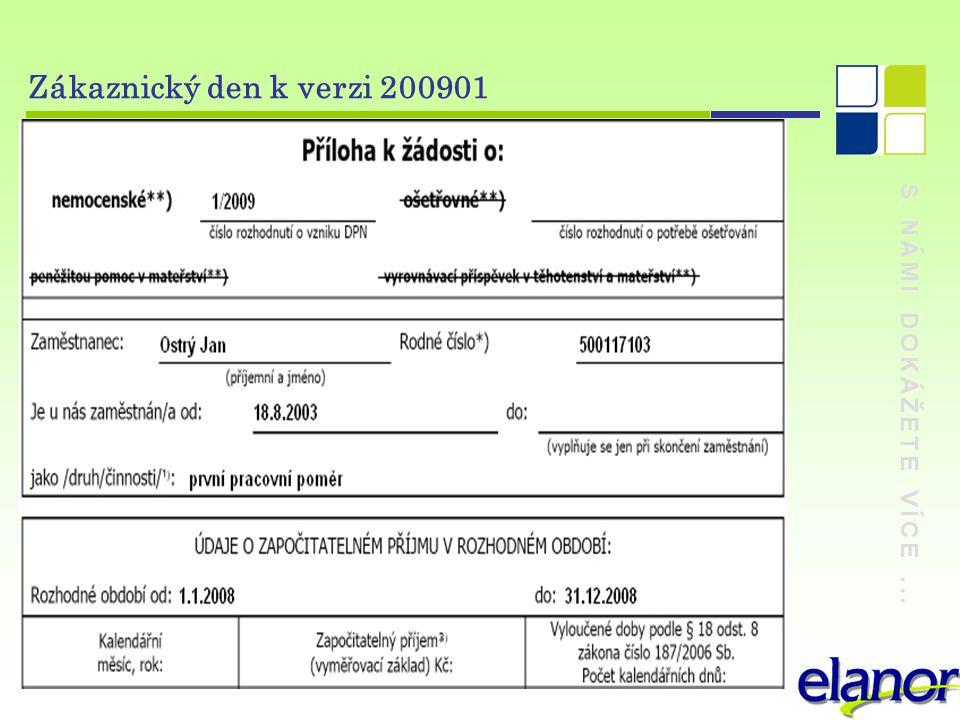 S NÁMI DOKÁŽETE VÍCE... Zákaznický den k verzi 200901