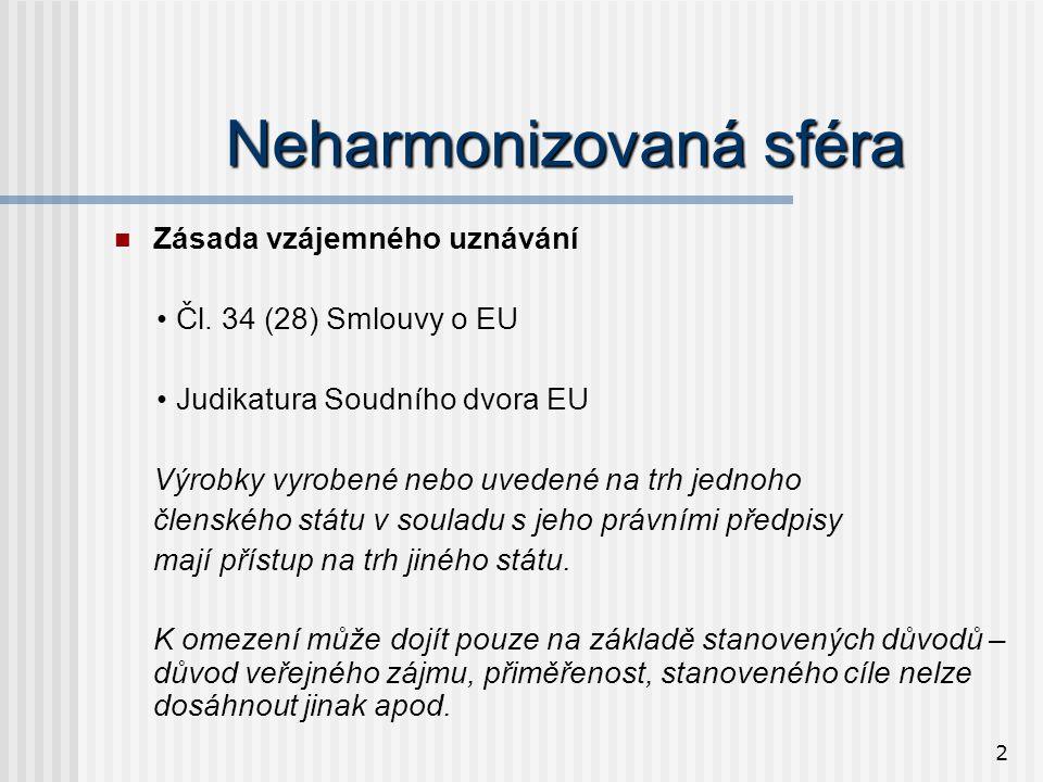 2 Neharmonizovaná sféra  Zásada vzájemného uznávání • Čl.