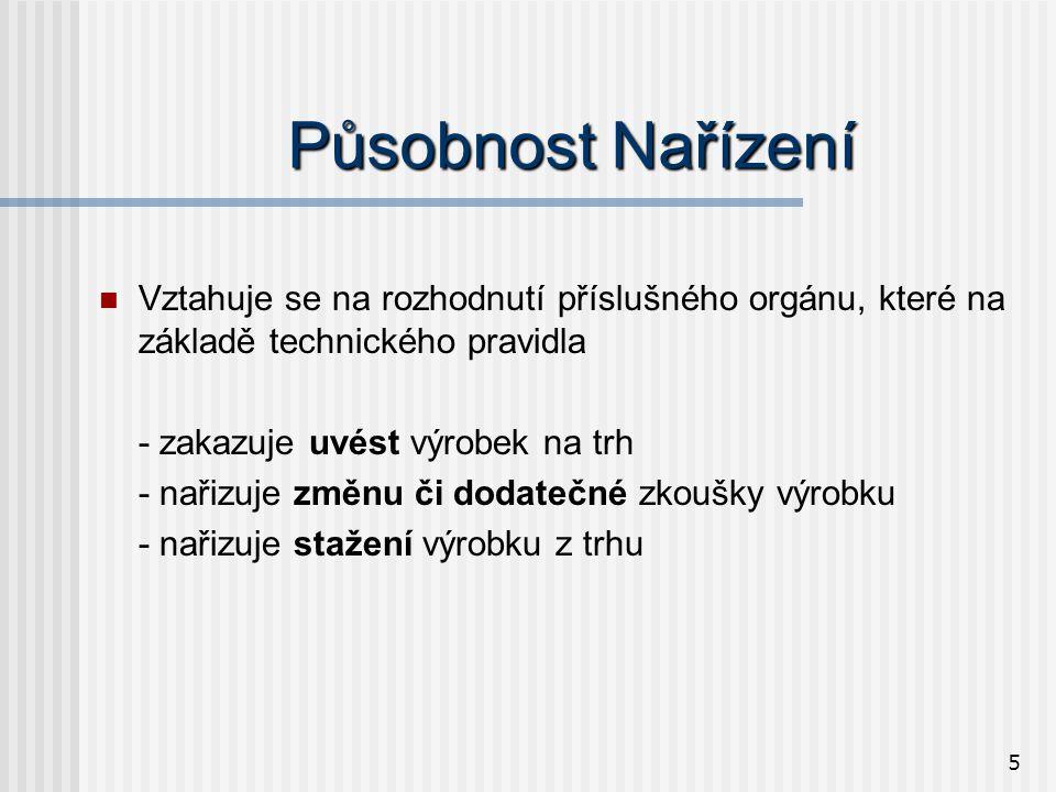 6 Technické pravidlo Čl.2 odst. 2 Nařízení  Jakékoli ustanovení předpisu čl.