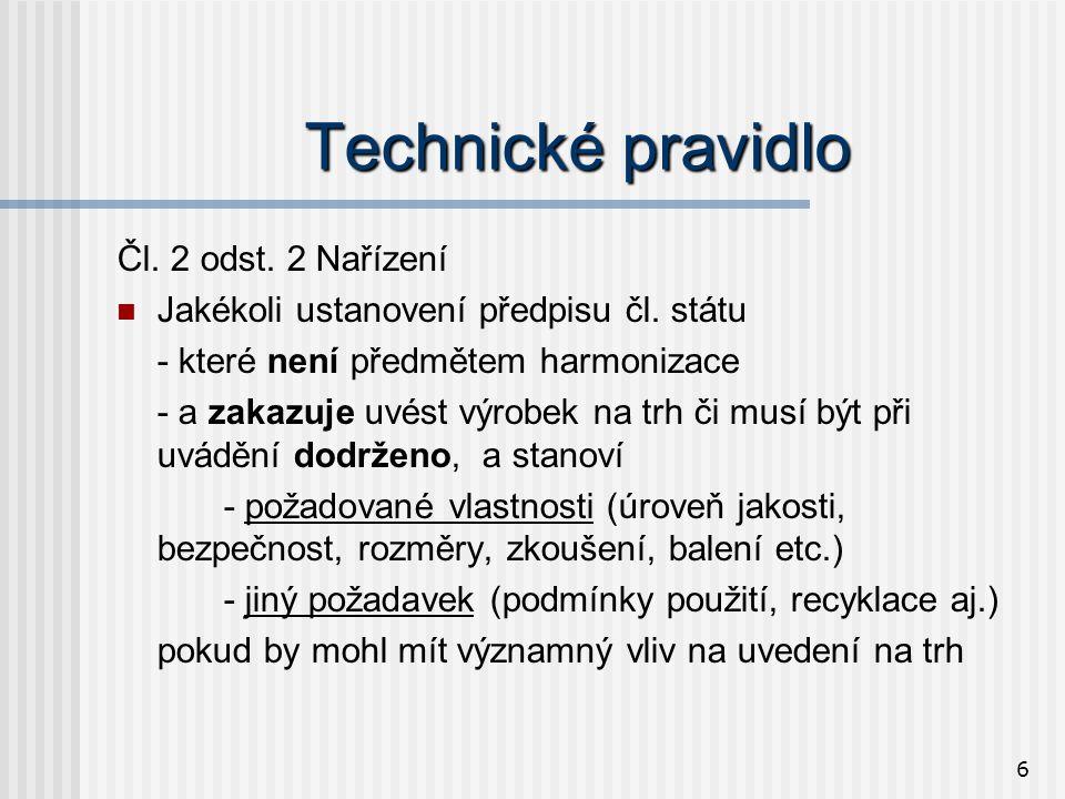 6 Technické pravidlo Čl. 2 odst. 2 Nařízení  Jakékoli ustanovení předpisu čl.