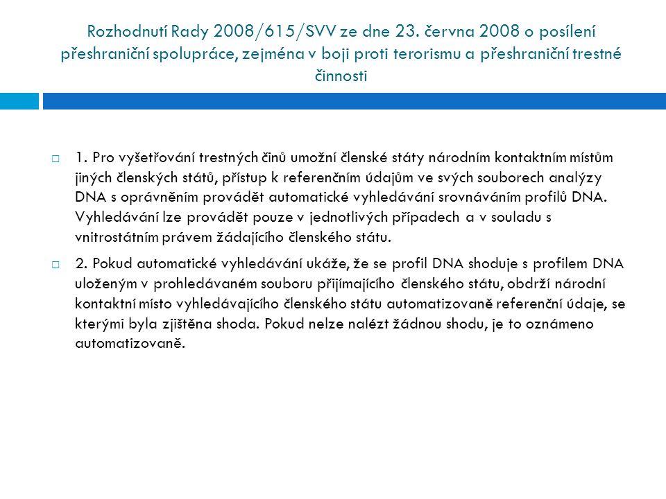 Rozhodnutí Rady 2008/615/SVV ze dne 23. června 2008 o posílení přeshraniční spolupráce, zejména v boji proti terorismu a přeshraniční trestné činnosti