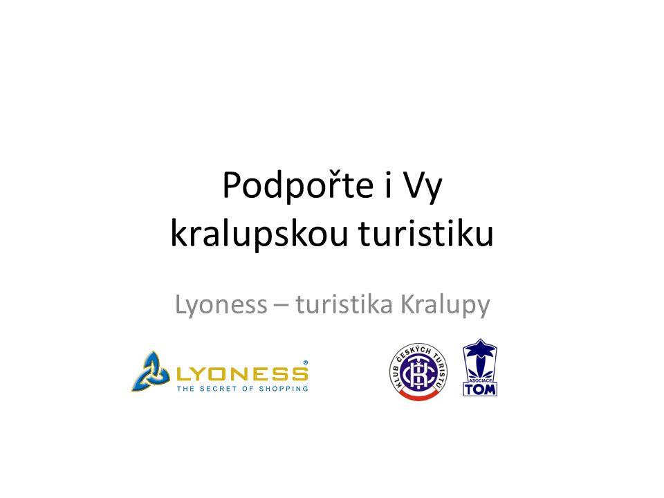 Podpořte i Vy kralupskou turistiku Lyoness – turistika Kralupy
