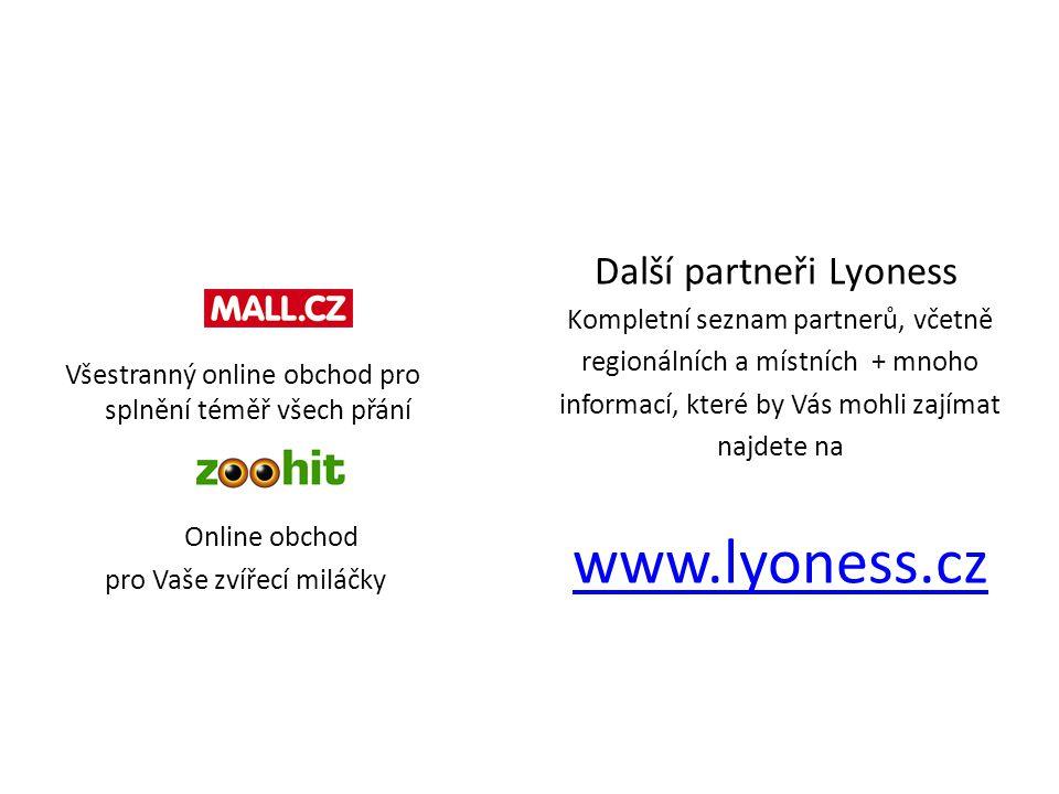 Všestranný online obchod pro splnění téměř všech přání Online obchod pro Vaše zvířecí miláčky Další partneři Lyoness Kompletní seznam partnerů, včetně