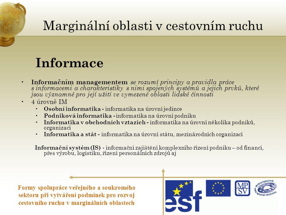 Informace • Informačním managementem se rozumí principy a pravidla práce s informacemi a charakteristiky s nimi spojených systémů a jejich prvků, kter