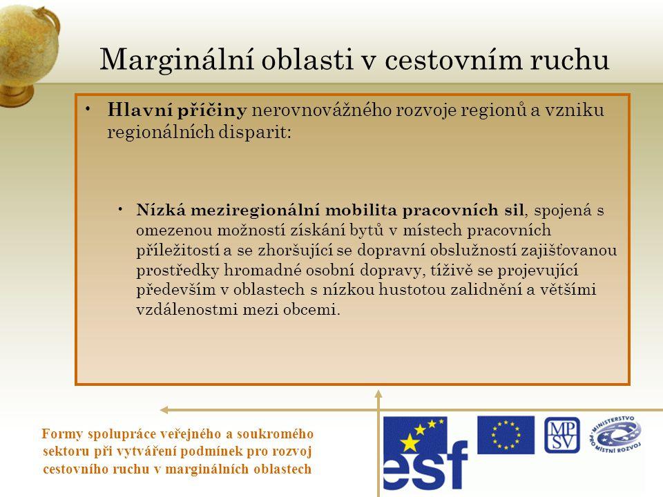 Marginální oblasti v cestovním ruchu Formy spolupráce veřejného a soukromého sektoru při vytváření podmínek pro rozvoj cestovního ruchu v marginálních