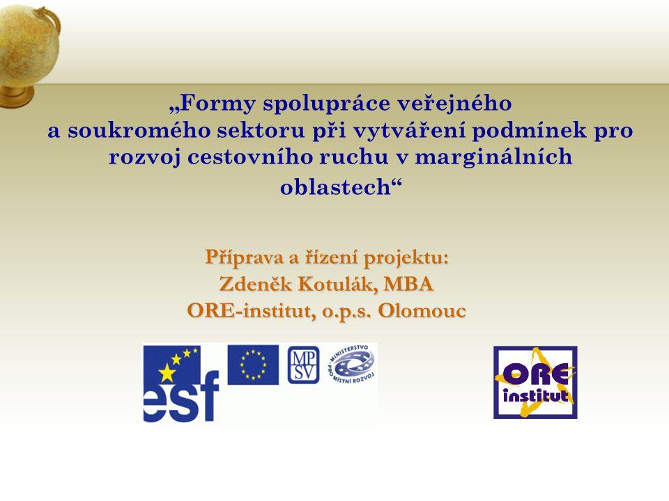 """""""Formy spolupráce veřejného a soukromého sektoru při vytváření podmínek pro rozvoj cestovního ruchu v marginálních oblastech"""" Příprava a řízení projek"""