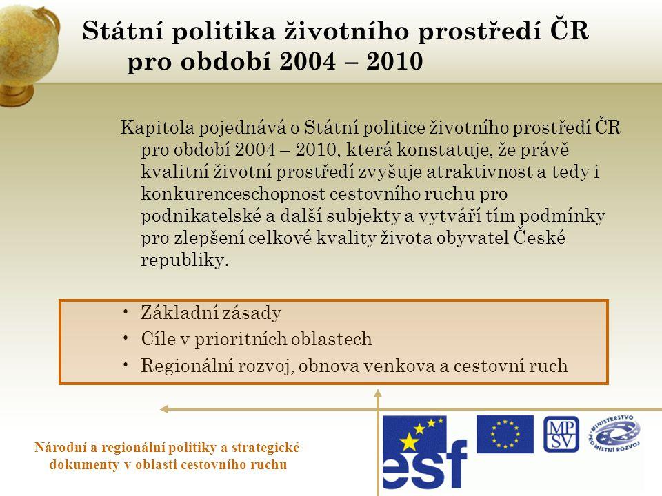 Státní politika životního prostředí ČR pro období 2004 – 2010 Národní a regionální politiky a strategické dokumenty v oblasti cestovního ruchu Kapitol