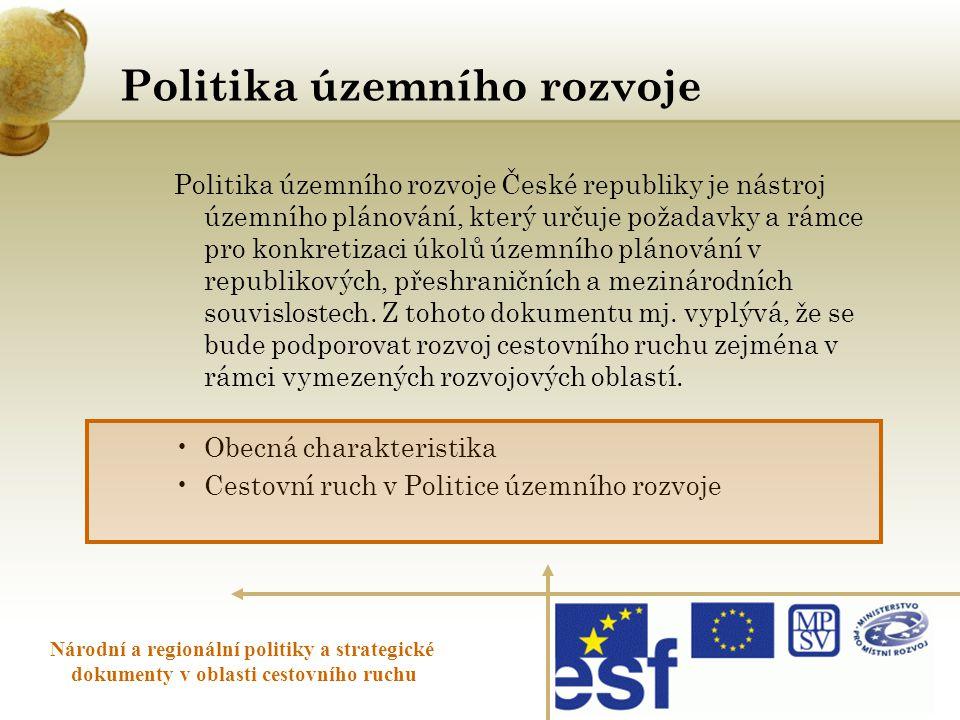 Politika územního rozvoje Národní a regionální politiky a strategické dokumenty v oblasti cestovního ruchu Politika územního rozvoje České republiky j
