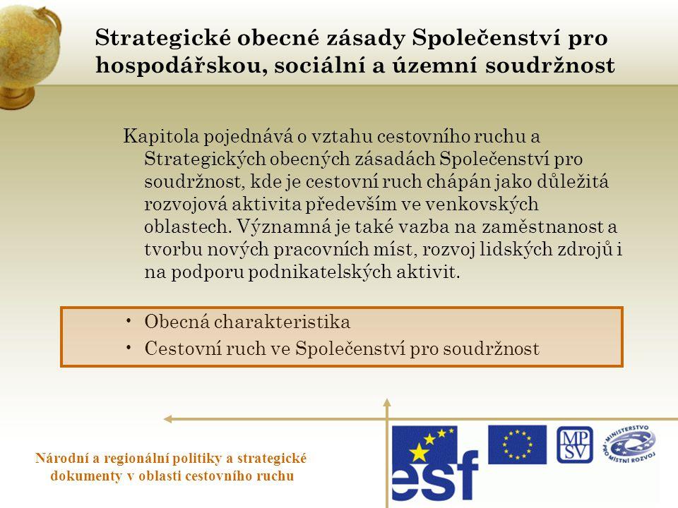 Strategické obecné zásady Společenství pro hospodářskou, sociální a územní soudržnost Národní a regionální politiky a strategické dokumenty v oblasti