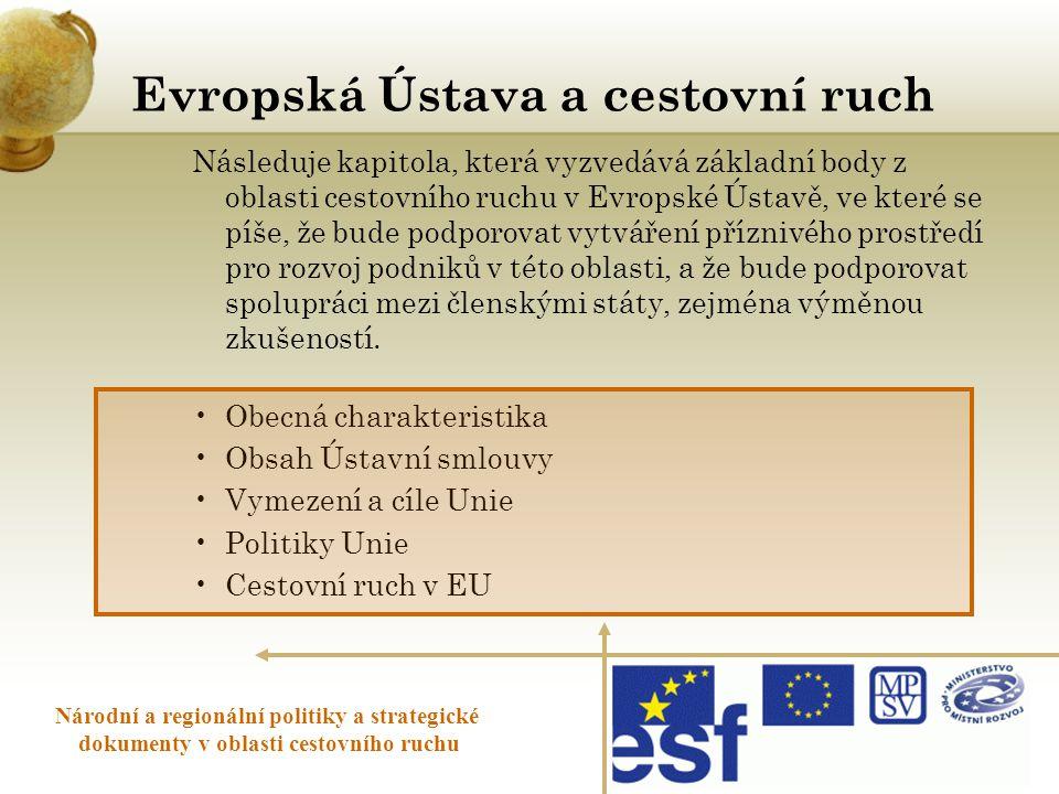 Evropská Ústava a cestovní ruch Národní a regionální politiky a strategické dokumenty v oblasti cestovního ruchu Následuje kapitola, která vyzvedává z